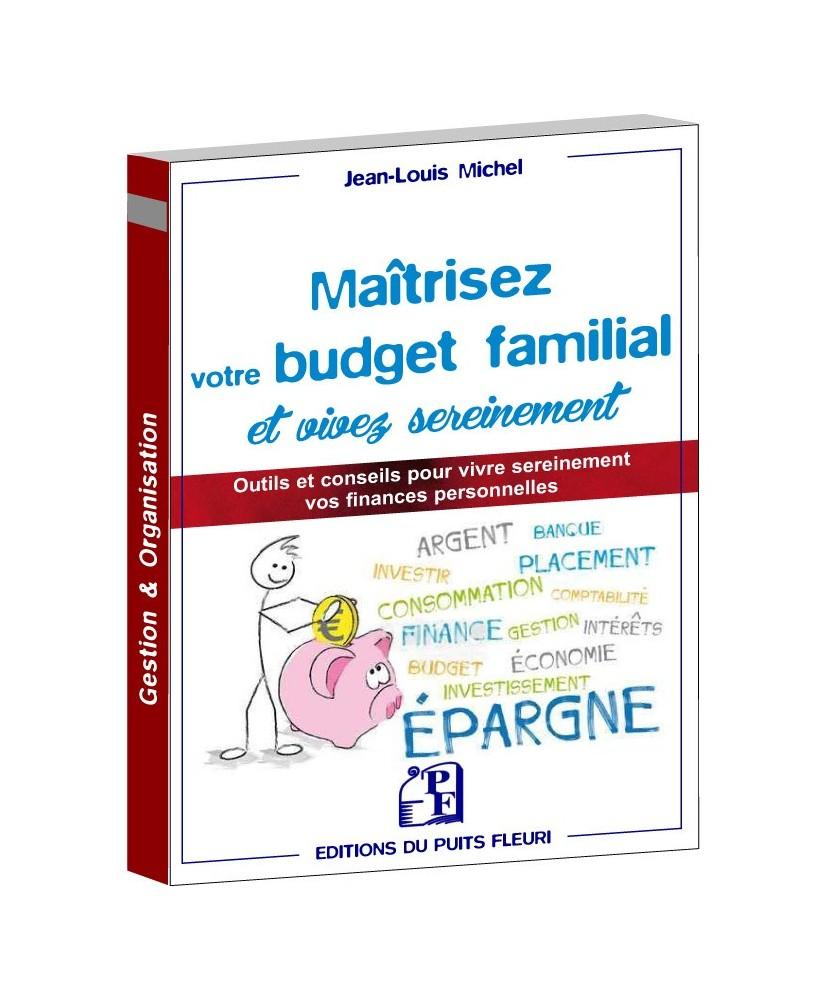 Maitrisez votre budget familial et vivez sereinement