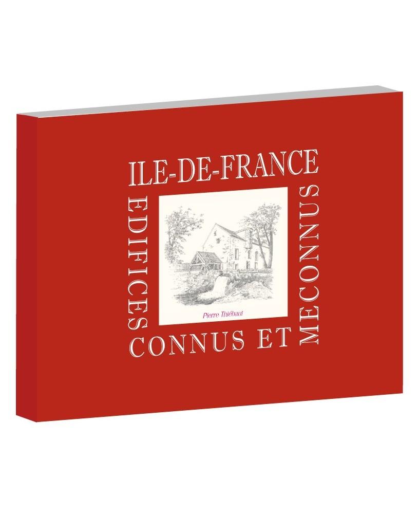 Ile-de-France - Edifices connus et méconnus