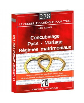 Concubinage - Pacs – Mariage - Régimes matrimoniaux