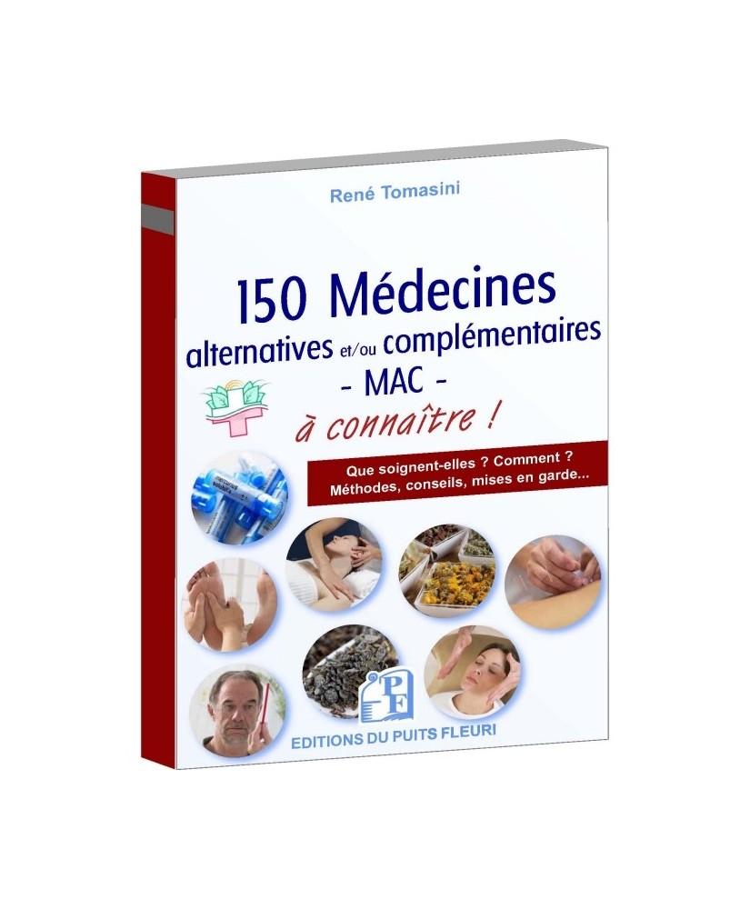 150 médecines alternatives et/ou complémentaires - MAC -... à connaître