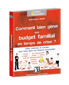 Comment gérer son budget familial en temps de crise... mais pas seulement