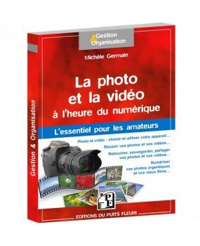 La photo et la vidéo... à l'heure du numérique