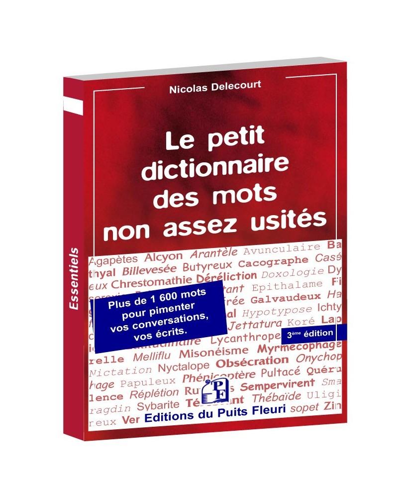 Le petit dictionnaire des mots non assez usités