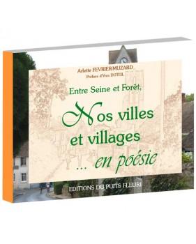 Entre Seine et forêt, nos villes et villages … en poésie