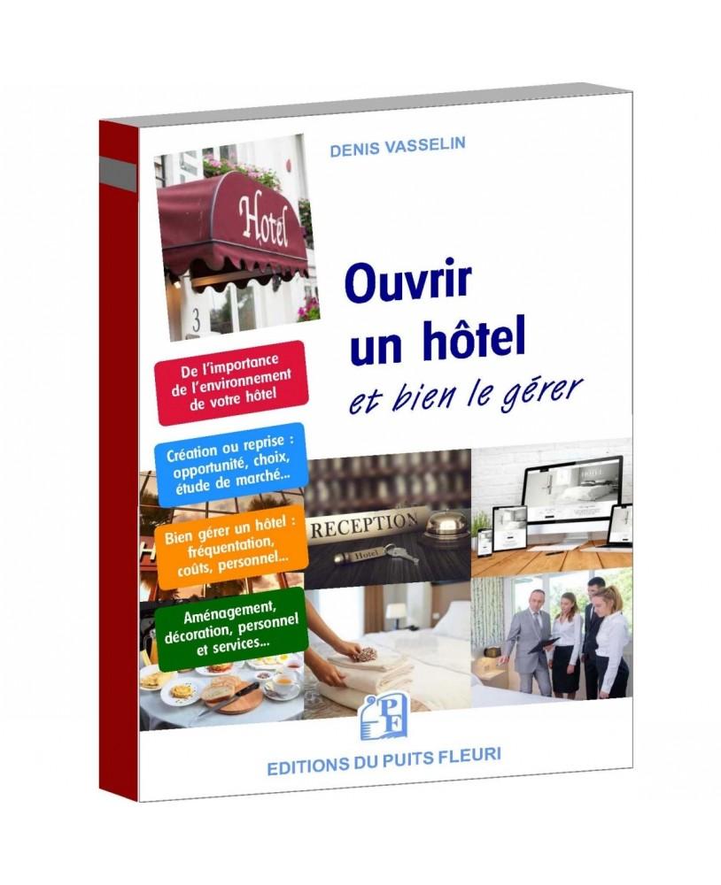Ouvrir un hôtel… et bien le gérer