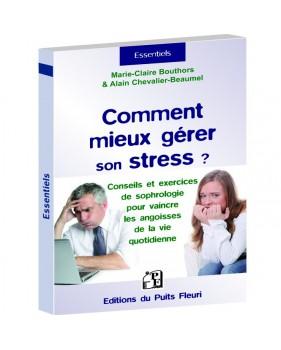 Comment mieux gérer son stress