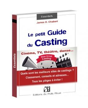 """Le """"petit"""" Guide du Casting"""